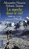La marche dans le ciel: 5000km à pied à travers l'Himalaya