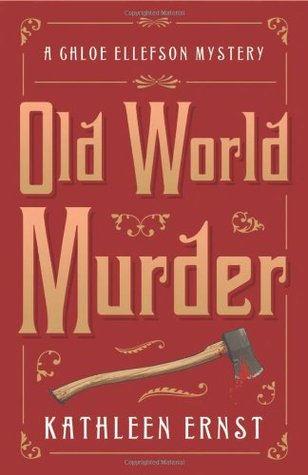 Old World Murder (Chloe Ellefson Mystery #1)