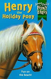 Henry the Holiday Pony (Jenny Dale's Pony Tales, #3)