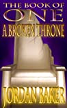 A Broken Throne (Book of One, #5)