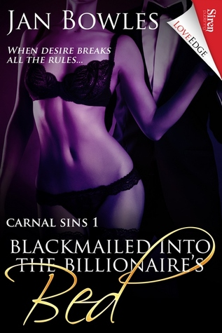 Blackmailed Into The Billionaires Bed By Jan Bowles