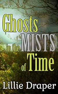 Ghosts in the Mists of Time