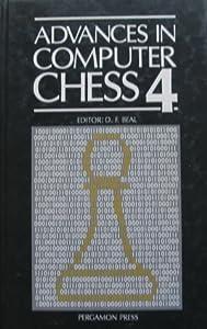 Advances in Computer Chess 4: Proceedings of the International Conference, Brunel University, U. K., 1984