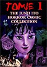 Tomie 1 (The Junji Ito Horror Comic Collection, #1)