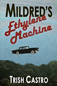 Mildred's Ethylene Machine