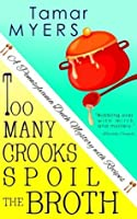 Too Many Crooks Spoil the Broth (An Amish Bed and Breakfast Mystery with Recipes (PennDutch #1))