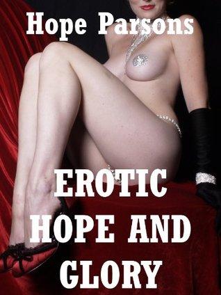 Erotic Hope and Glory: Five Hardcore Sex Erotic Shorts