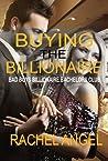 Buying the Billionaire (Bad Boys Billionaire Bachelors Club, #3)