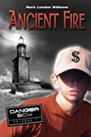 Ancient Fire (Danger Boy 1)