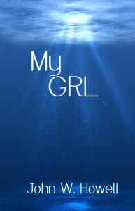 My GRL by John W. Howell