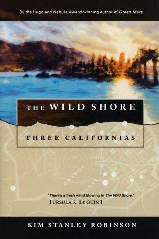 The Wild Shore (Three Californias Triptych, #1)