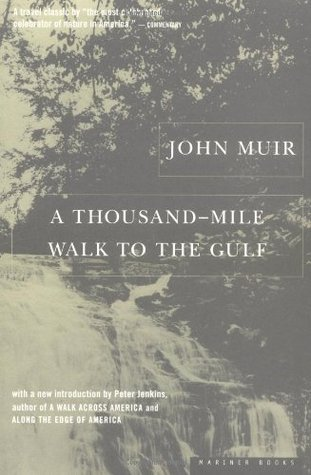 A Thousand-mile Walk to the Gulf by Naturalist John Muir (Illustrated) [1916]