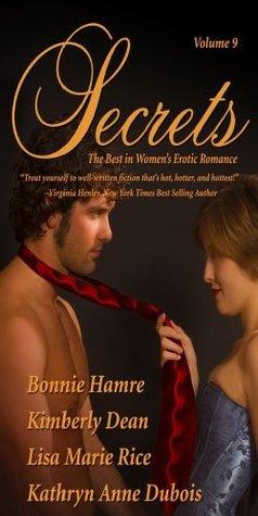 Secrets: The Best in Women's Romantic Erotica Vol. 9