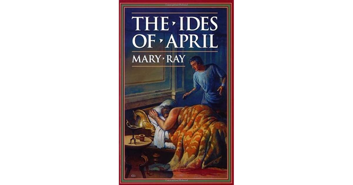 The Ides of April Ray Mary Roman Empire Sequence