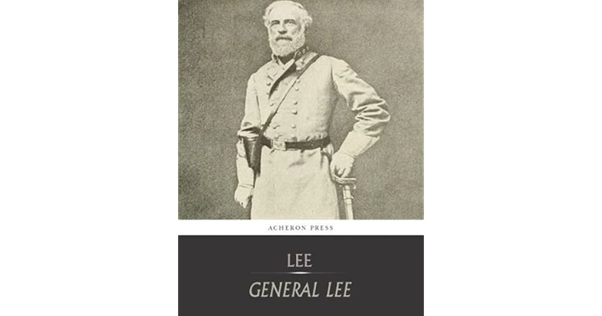 a biography of the general robert e lee Robert e lee activities on mrnussbaumcom : brigadier general and general, lee is best remembered for commanding his famous army of.