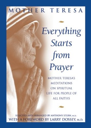 Everything Starts from Prayer: Mother Teresa\'s Meditations ...