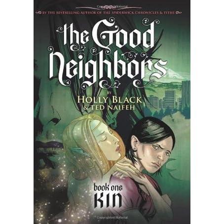 Kin The Good Neighbors 1 By Holly Black