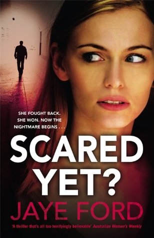 Scared Yet? by Jaye Ford