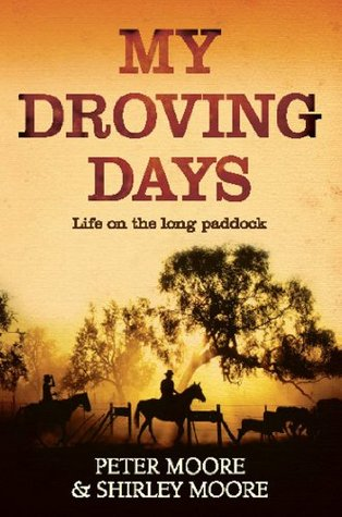 My Droving Days: Life on the long paddock by Lyn Bodycoat