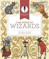 The Book of Wizards (Michael Hague Signature Classics)