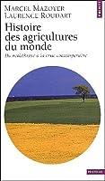 Histoire des agricultures du monde: Du néolithique à la crise contemporaine
