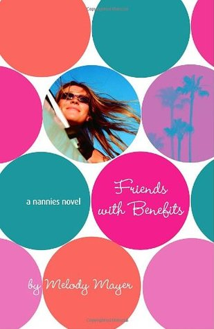 Friends with Benefits (Nannies, #2) by Melody Mayer