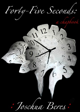 Forty-Five Seconds: A Chapbook