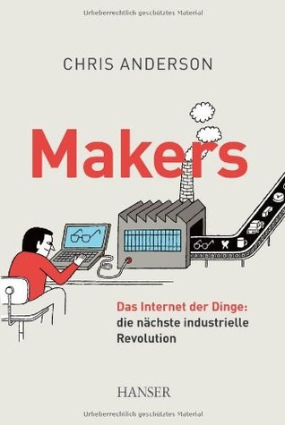 Makers Das Internet der Dinge- die nachste industrielle Revolution