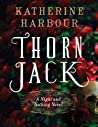 Book cover for Thorn Jack (Night and Nothing, #1)