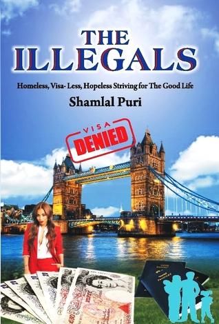 The Illegals: Homeless, Visa-Less, Hopeless - Striving for the Good Life