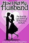 How I Met My Husband by Michele Stegman