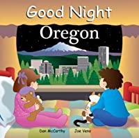 Good Night Oregon (Good Night Our World series)
