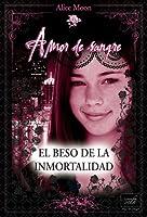 El beso de la inmortalidad (Amor de Sangre, #1)