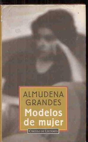 Modelos De Mujer By Almudena Grandes