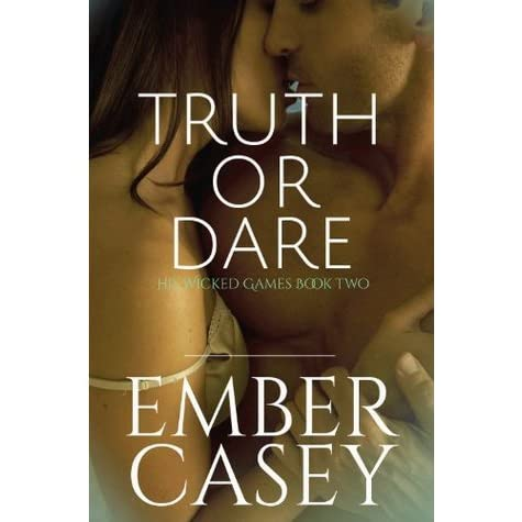 Truth or Dare (His Wicked Games, #2) by Ember Casey ...