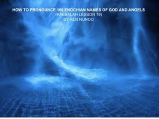 HOW TO PRONOUNCE 160 ENOCHIAN NAMES OF GOD AND ANGELS (KABBALAH LESSON 19)