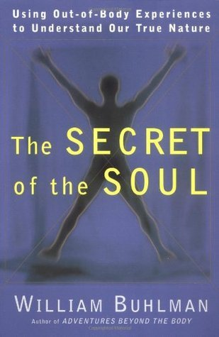 William Buhlman THE SECRET OF THE SOUL