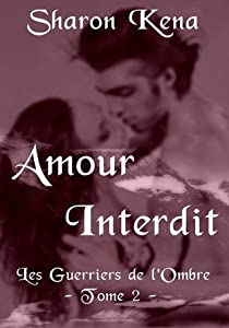 Amour Interdit (Les Guerriers de l'Ombre, #2)