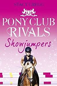 Showjumpers (Pony Club Rivals, #2)