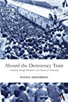 Aboard the Democracy Train: A Journey through Pakistan's Last Decade of Democracy (Anthem South Asian Studies)