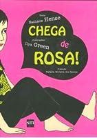 CHEGA DE ROSA!