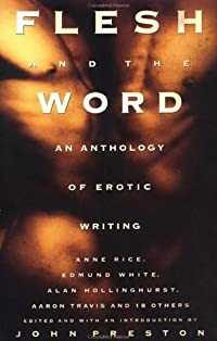 Flesh and the Word: An Anthology of Erotic Writing