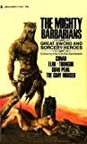 The Mighty Barbarians: Great Sword and Sorcery Heroes