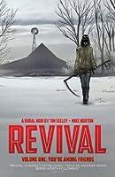 Revival, Vol. 1: You're Among Friends