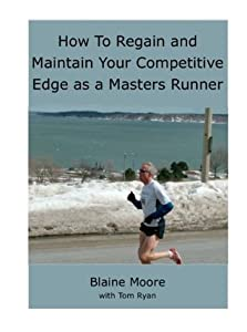 How To Regain and Maintain Your Competitive Edge as a Masters Runner