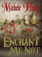 Enchant Me Not (The Saint-Sylvestres #3)