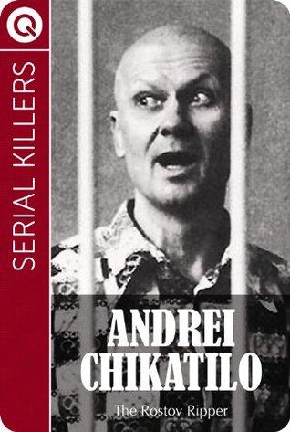 Serial Killers : Andrei Chikatilo - The Rostov Ripper