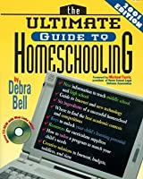 The Ultimate Guide to Homeschooling: Year 2001 Edition: Book & CD