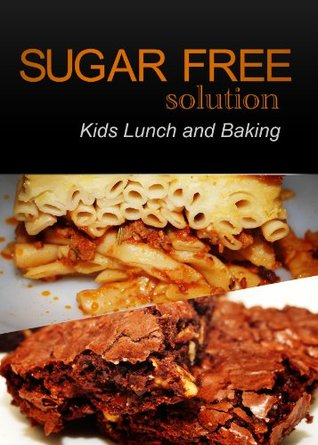Sugar-Free Solution - Kids Lunch and Baking Recipes - 2 book pack