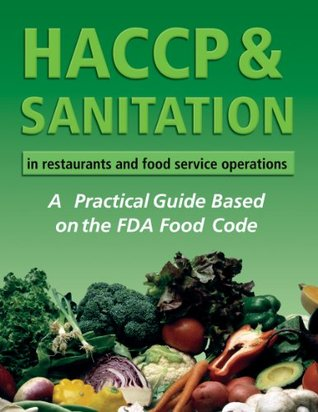 HACCP & Sanitation in Restaurants and Food Service Operations: A Practical Guide Based on the USDA Food Code: A Practical Guide Based on the FDA Food Code
